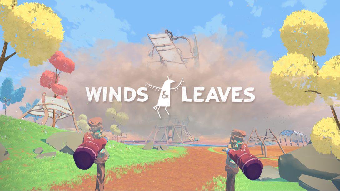 수수께끼로 가득한 세상 속에서 식물을 재배하는 Winds & Leaves가 7월 27일에 PS VR로 찾아옵니다