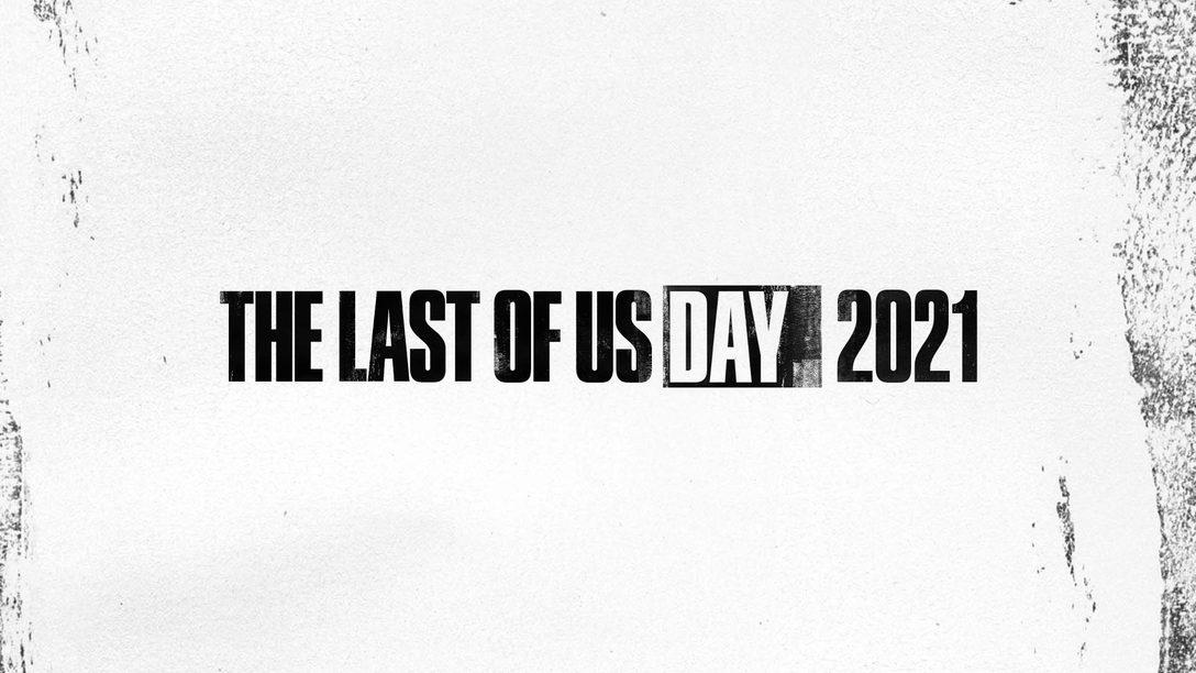 The Last of Us Day 2021: 커뮤니티 기념 행사